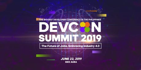 DEVCON Summit 2019: The Future of Jobs, Embracing Industry 4.0. The Biggest Developer Conference in the Philippines tickets