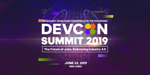 DEVCON Summit 2019: The Future of Jobs, Embracing Industry 4.0. The Biggest Developer Conference in the Philippines