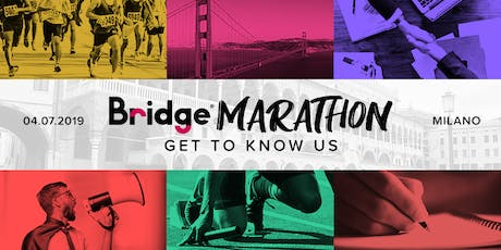 MILANO #6 Bridge Marathon - Get to know us! biglietti