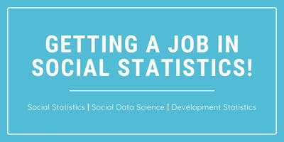 Getting a Job in Social Statistics!