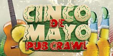 3rd Annual Cinco de Mayo Pub Crawl Arlington tickets