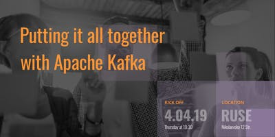 Putting it all together with Apache Kafka - Ruse