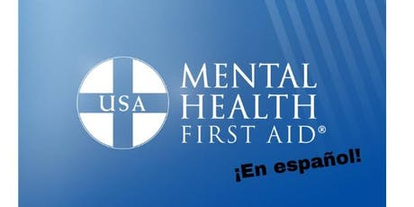 FREE Mental Health First Aid for Spanish Speakers tickets