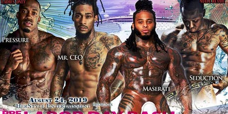 HerStyle Ent. Presents:  The Pre Labor Day Bash for the Ladies.Male Revue! tickets