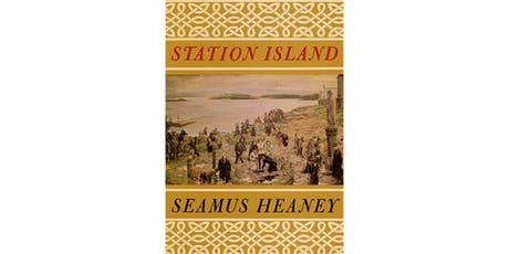 """In the Middle of his Journey"": Station Island and Seamus Heaney's life. tickets"