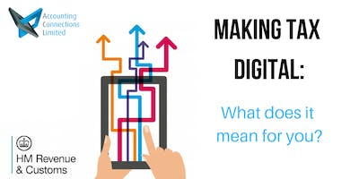 Making Tax Digital : What does it mean for you?