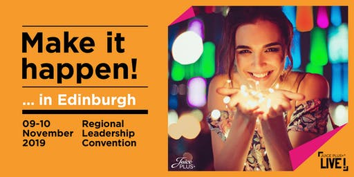 Juice Plus+ LIVE! Edinburgh Regional Leadership Convention 2019