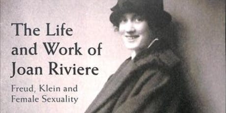 The Life and Work of Joan Riviere: Freud, Klein and Female Sexuality tickets