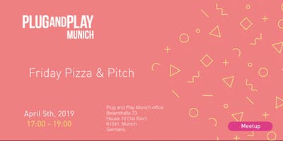 Plug and Play Munich - Friday Pizza & Pitch