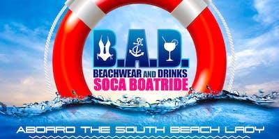 B.A.D - Beach Wear And Drinks SOCA BOATRIDE