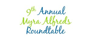 9th Annual Myra Alfreds Roundtable - 20 Year...