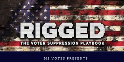 Rigged: The Voter Suppression Playbook Film Screening