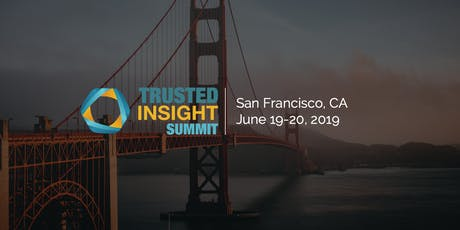 Trusted Insight Inc Summit 2019 | Entrepreneurs tickets