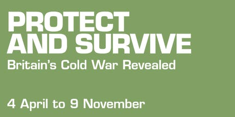 Protect and Survive exhibition tours tickets
