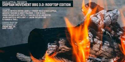 Mass Appeal Presents: Shipfam Movement BBQ 3.0 Rooftop Edition (Open to the Public)
