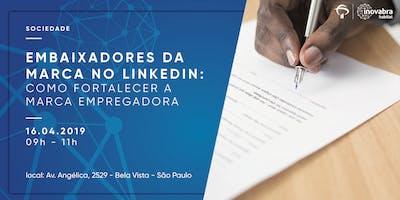 Embaixadores+da+Marca+no+LinkedIn+-+Como+fort