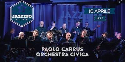 Paolo Carrus Orchestra Civica - Live at Jazzino
