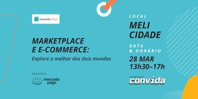 Marketplace e E-commerce: explore o melhor dos doi