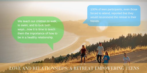 Love and Relationships: A Retreat Empowering Teens