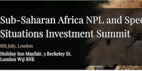 Sub-Saharan Africa NPL and Special Situations Investment Summit - London tickets