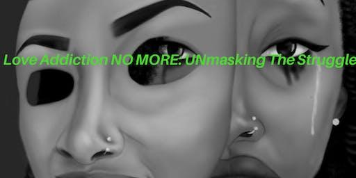 Love Addiction NO MORE: Unmasking the Struggle
