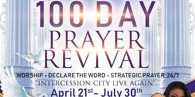 24/7 - 100 DAY PRAYER REVIVAL - INTERCESSION CITY LIVE AGAIN