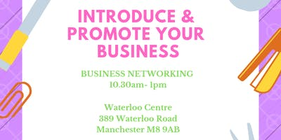 Introduce & Promote your Business - Business Networking event - Tuesday 9 April