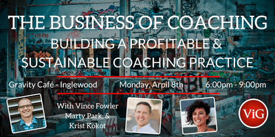 The Business of Coaching 4.0 Building a Profitable & Sustainable Practice