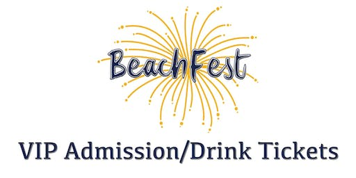 Friday VIP Admission / Drink Package @ BeachFest 2019