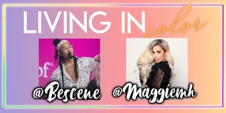 Living in Color featuring @Bescene & @Maggiemh tickets