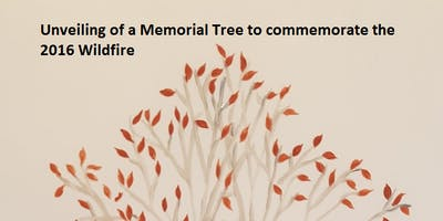 Memorial Tree unveiling to comemorate the 2016 Wildfire