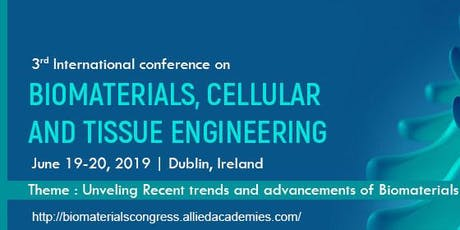 3rd Conference on Biomaterials, Cellular and Tissue Enginee on June 19-20, tickets