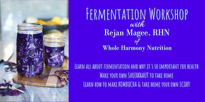 Fermentation Workshop with Rejan Magee of Whole Harmony Nutrition