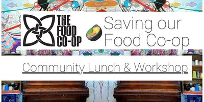Saving our Food Co-op - Community Lunch & Workshop