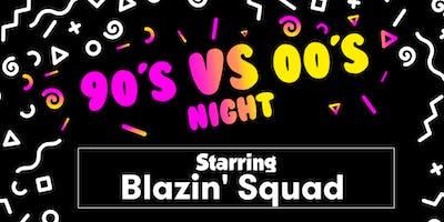 90s v 00s with Blazing Squad