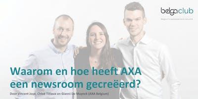 """Belga Club Event #1: \""""Waarom en hoe heeft AXA een newsroom gecreëerd?\""""(GRATIS)"""