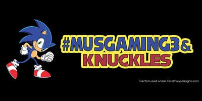 #Musgaming3 & Knuckles