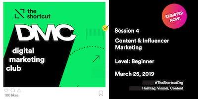 Digital Marketing Club - Session 4 - Content & Influencer Marketing