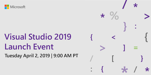 Visual Studio 2019 Launch Watch Event (Rescheduled)