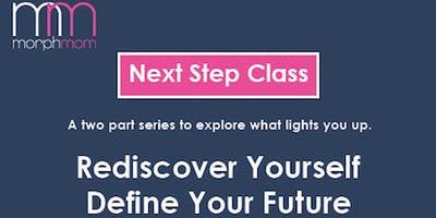 NEXT STEP CLASS..What is next for you?