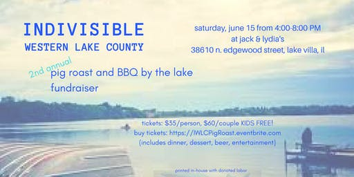 Indivisible Western Lake County 2nd Annual Pig Roast and BBQ by the Lake
