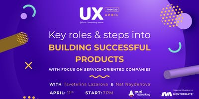 UX Meetup Volume 6: Key roles into building successful products