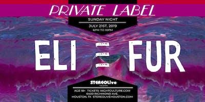 Private Label Presents: Eli & Fur at Stereo Live Houston