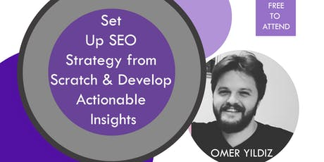 Set up SEO Strategy from Scratch, Develop Actionable Insights @BLOCK71 tickets