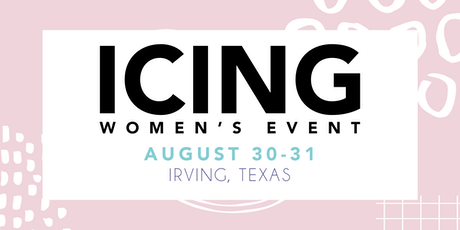 ICING WOMEN'S EVENT 2019: August 30-31 tickets