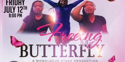 """""""Freeing My Butterfly""""  Monologue"""