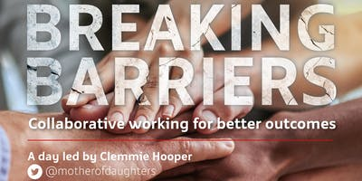 Breaking Barriers: Collaborative working for better outcomes