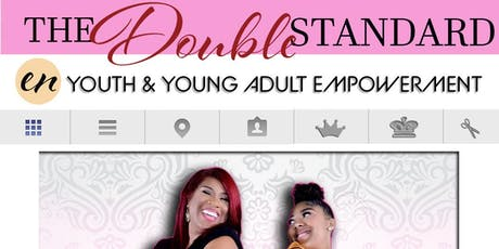 """""""The Double Standard"""" Youth & Young Adult Empowerment  tickets"""
