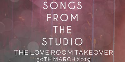 Songs From The Studio / The Love Room Take Over