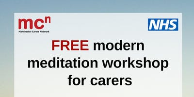 Modern Meditation - FREE workshop for Manchester carers